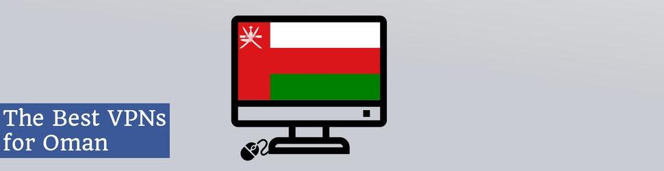 Best VPNs for Oman