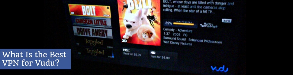 What Is the Best VPN for Vudu?