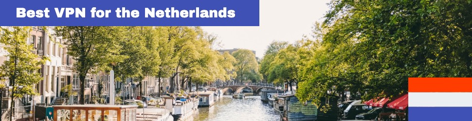 Best Dutch VPNs