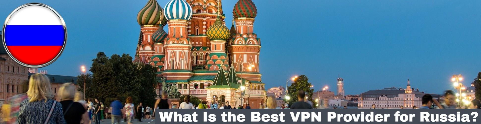 Best VPN Russia