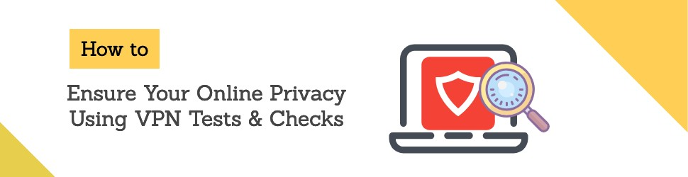 VPN Testing for Online Privacy