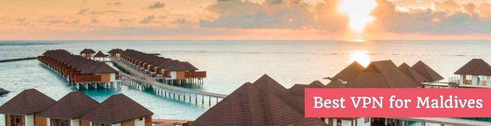 Best VPN for Maldives in 2021