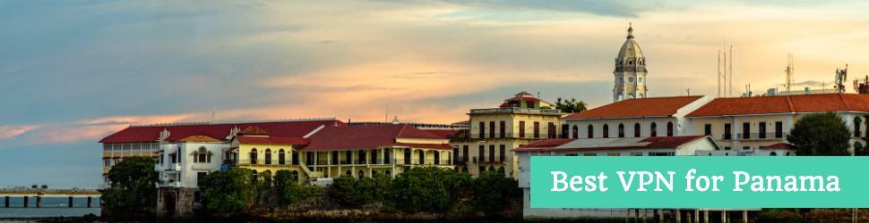 Best VPN for Panama in 2021